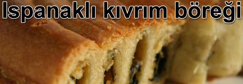 Ispanaklı kıvrım böreği tarif ıspanaklı börek tarifleri nasıl yapılır Ispanaklı kıvrım böreği tarifleri, ıspanaklı börek nasıl yapılır Hamur işleri