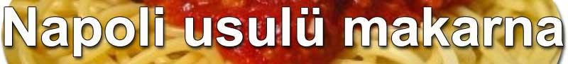 Napoli usulü makarna tarifi Fesleğen ve domates soslu makarna - Napolitana tomato sauce with basil yapımı, nasıl yapılır -  Makarna ve hamur işleri