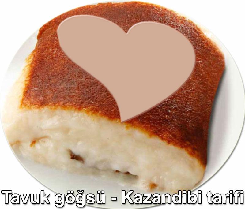 Tavuk Göğsü tarifi Kazandibi nasıl yapılır tarif